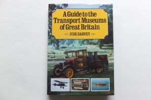 GUIDE TO THE TRANSPORT MUSEUMS OF GREAT BRITAIN : A (Garvey  1982)